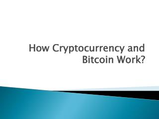 How Cryptocurrency and Bitcoin Work?