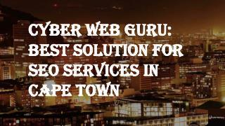 Cyber Web Guru: Best Solution for SEO Services in Cape Town