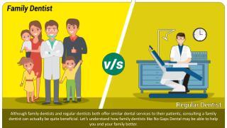 Family Dentist v/s Regular Dentist