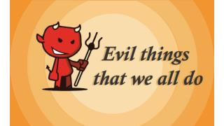 Evil things that we all do in life