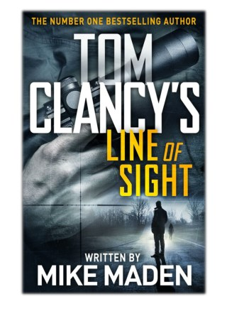 [PDF] Free Download Tom Clancy's Line of Sight By Mike Maden