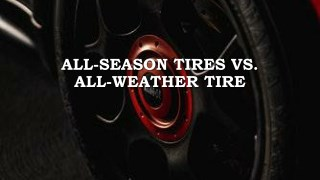 All-Season Tires Vs. All-Weather Tires