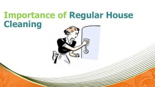 Importance of Regular House Cleaning