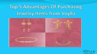 Top 5 Advantages Of Purchasing Jewelry Items from Voylla