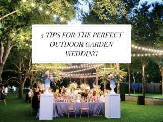 5 Tips for the Perfect Outdoor Garden Wedding
