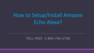 1-844-794-2730 How to Setup Amazon Echo Alexa?