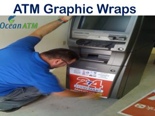 Reliable ATM Graphic Wraps