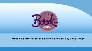 Make your father feel special with the father's day cake designs