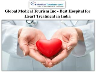 Global Medical Tourism Inc - Best Hospital for Heart Treatment in India