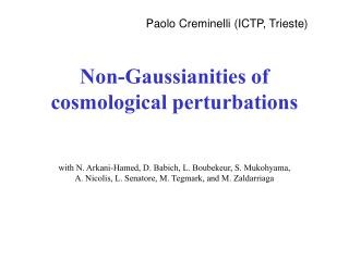 Non-Gaussianities of cosmological perturbations