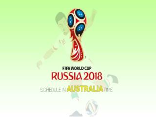 FIFA World Cup 2018 Russia Schedules - Australia Timing
