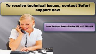 To resolve technical issues, contact Safari support now