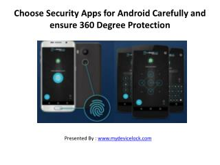 Choose Security Apps for Android Carefully and ensure 360 Degree Protection