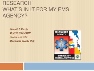 Accreditation & EMS Research What's In It For My EMS Agency?