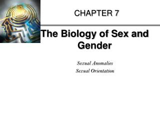 The Biology of Sex and Gender  Sexual Anomalies Sexual Orientation