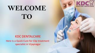 Here Is a Quick Cure for Clip treatment specialist in Vijaynagar