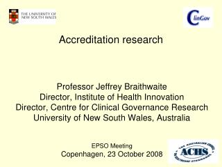 Professor Jeffrey Braithwaite Director, Institute of Health Innovation Director, Centre for Clinical Governance Research