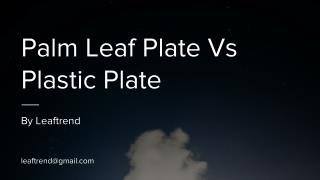 Palm Plate Vs Plastic Plate