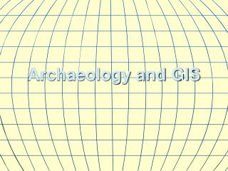 Archaeology and GIS