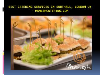 Best Catering Services in Southall, London UK - Maneshcatering.com