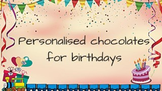 Purchase Best Personalised Chocolates For Birthdays