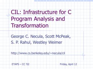 CIL: Infrastructure for C Program Analysis and Transformation