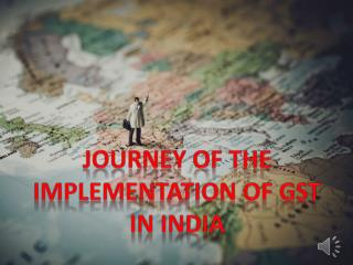 Journey of the Implementation of GST in India
