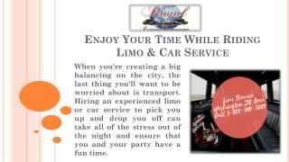 Enjoy Your Time While Riding: Limo & Car Service