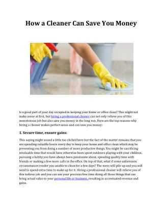 How a Cleaner Can Save You Money