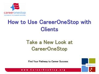 Take a New Look at CareerOneStop