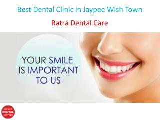 Best Dental Clinic in Jaypee Wish Town
