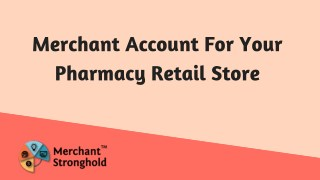 Merchant Account For Your Pharmacy Retail Store