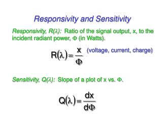 Responsivity and Sensitivity