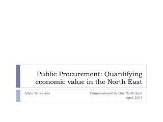 Public Procurement: Quantifying economic value in the North East