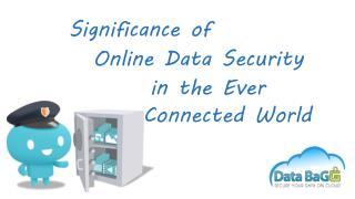 Significance of Online Data Security in the Ever Connected World