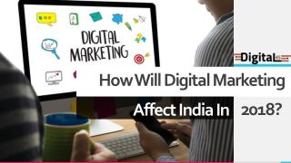 How Will Digital marketing affect India in 2018