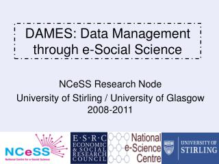 DAMES: Data Management through e-Social Science