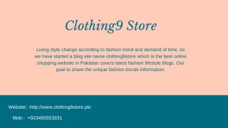 Latest Fashion Trends In Pakistan | Clothing9 Store