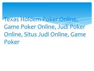 Game Poker Online, Situs Judi Online, Texas Holdem Poker Online