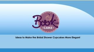 Ideas to Make the Bridal Shower Cupcakes More Elegant