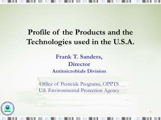 Profile of the Products and the Technologies used in the U.S.A.