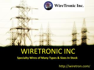 Specialities of Wires That Makes Them in Stock