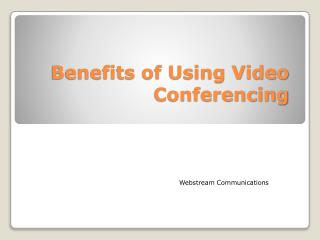 Benefits-of-Using-Video-Conferencing