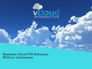 Choice for better voice communication with Cloud IVR