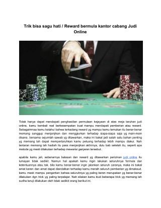 Trik bisa sagu hati / Reward bermula kantor cabang Judi Online