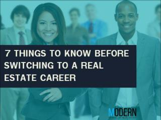 7 Things To Know Before Switching To a Real Estate Career