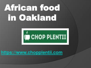 African food in Oakland