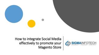 How to integrate Social Media Effectively to promote your Magento Store