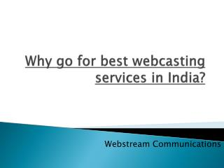 Why go for best webcasting services in India