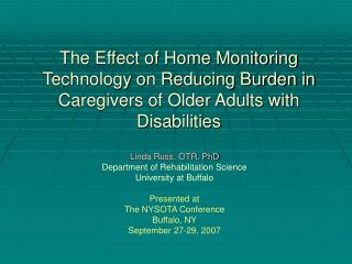 The Effect of Home Monitoring Technology on Reducing Burden in Caregivers of Older Adults with Disabilities
